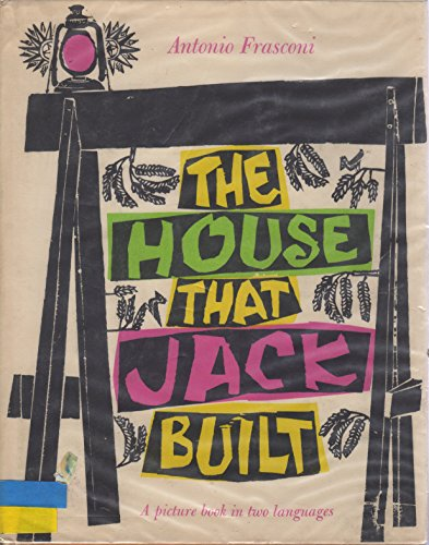 The House That Jack Built/ La Maison Que Jacques a Batie: A Picture Book in Two Languages (...
