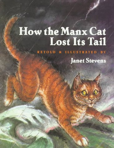 How the Manx Cat Lost Its Tail: Stevens, Janet