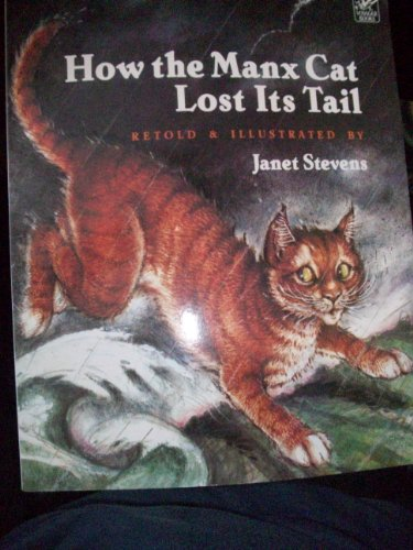 9780152367664: How the Manx Cat Lost Its Tail