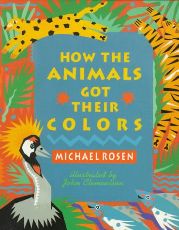 9780152367831: How the Animals Got Their Colors: Animal Myths from Around the World