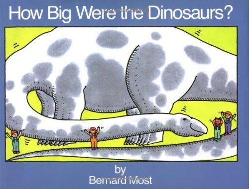 How Big Were the Dinosaurs?: Most, Bernard
