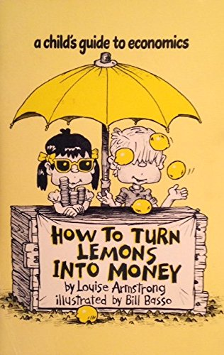How to Turn Lemons into Money: Armstrong, Louise