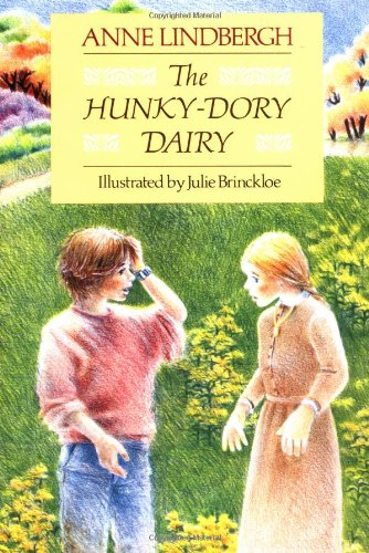 The Hunky-Dory Dairy (0152374493) by Anne Lindbergh; Julie Brinckloe