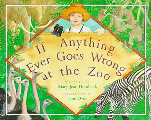 9780152380076: If Anything Ever Goes Wrong at the Zoo