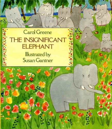 Insignificant Elephant (0152387307) by Carol Greene