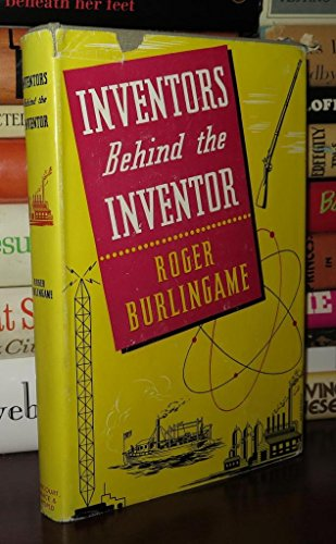 Inventors Behind the Inventor: Burlingame, R.