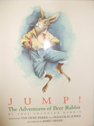 Jump!: The Adventures of Brer Rabbit: Harris, Joel Chandler