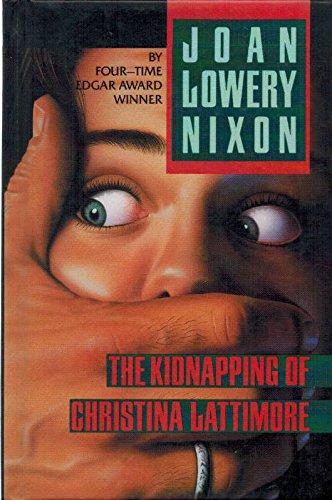 9780152426576: The Kidnapping of Christina Lattimore
