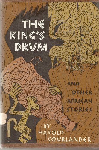 The Kings Drum and Other African Stories: Courlander, Harold