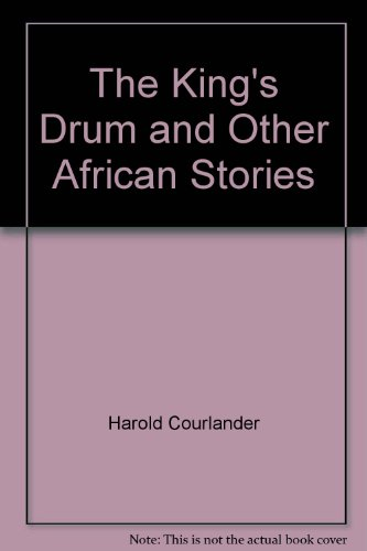 9780152429287: The King's Drum and Other African Stories