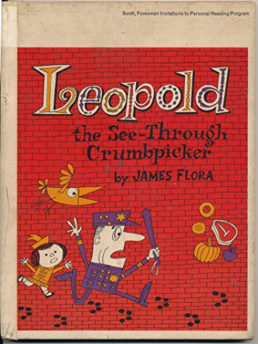Leopold, the See-through Crumbpicker (9780152448929) by James Flora