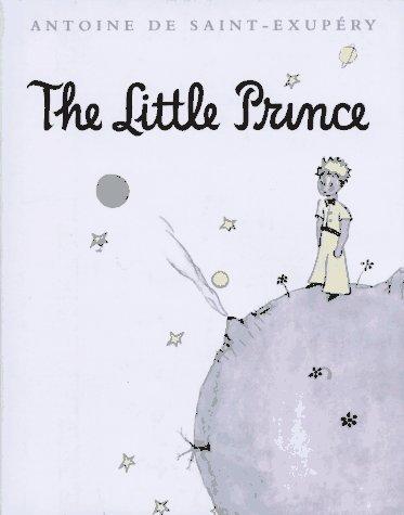 The Little Prince: Saint-exupery, Antoine De