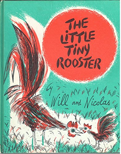 9780152475789: The Little Tiny Rooster by Will and Nicolas