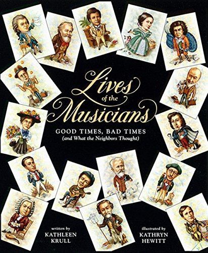 9780152480103: Lives of the Musicians: Good Times, Bad Times