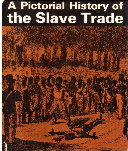 9780152517847: A Pictorial History of the Slave Trade