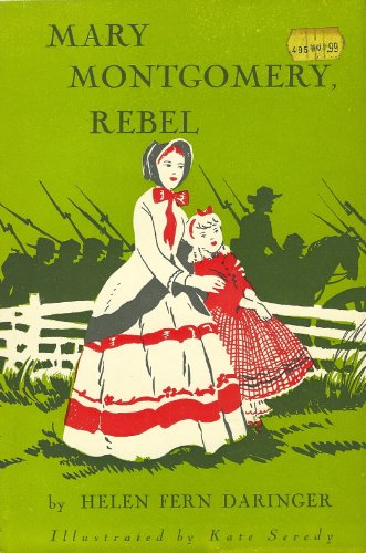 Mary Montgomery, Rebel: Helen Fern Daringer