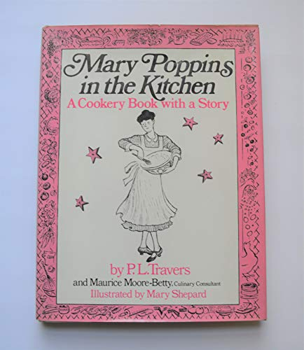 9780152528980: Mary Poppins in the kitchen: A cookery book with a story