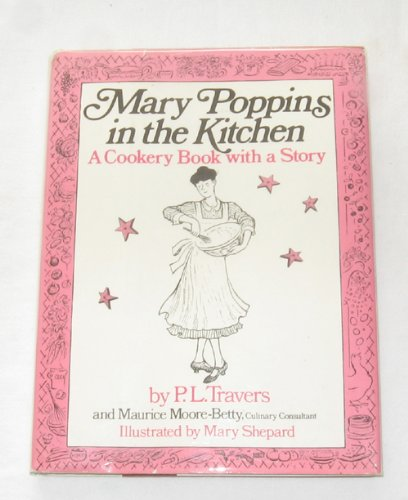 9780152528980: Mary Poppins In The Kitchen: A Cookery Book With A Story Photo Gallery