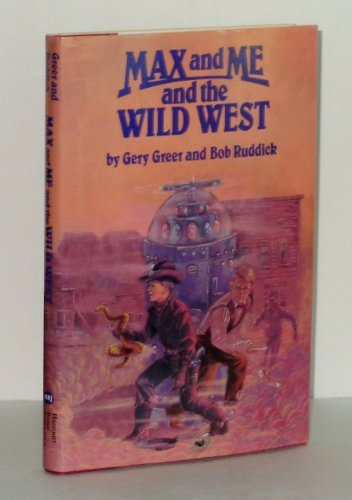 9780152531362: Max and Me and the Wild West