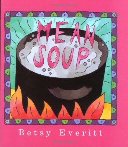 9780152531461: Mean Soup