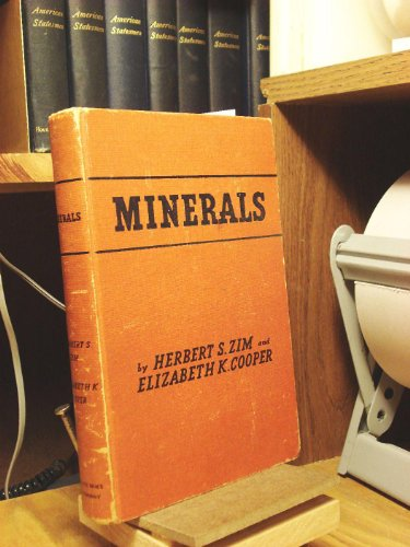 Minerals: Their Identification, Uses, and How to Collect Them: Herbert S. Zim