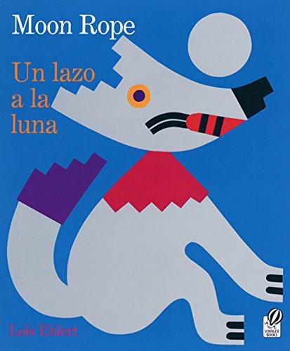 Moon Rope/Un lazo a la luna (0152553436) by Lois Ehlert