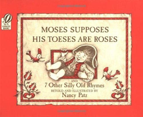 9780152556914: Moses Supposes His Toeses Are Roses: And 7 Other Silly Old Rhymes