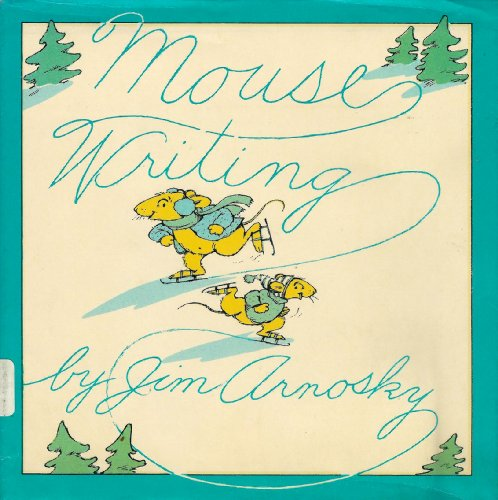 Mouse Writing: Jim Arnosky