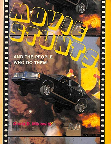 9780152560393: Movie Stunts and the People Who Do Them