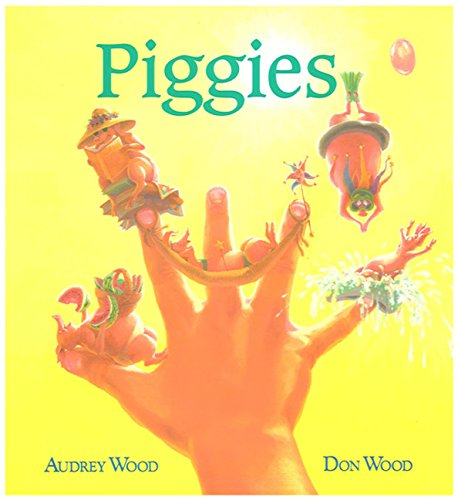 Piggies (9780152563417) by Audrey Wood; Don Wood
