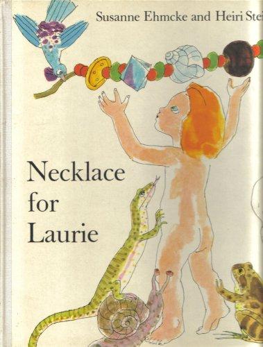 Necklace for Laurie,: Ehmcke, Susanne