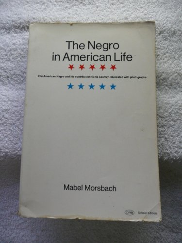 The Negro in American Life: Morsbach, Mabel