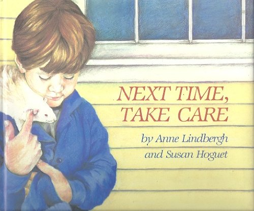 Next Time, Take Care (0152572007) by Anne Lindbergh; Susan Ramsay Hoguet