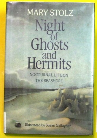 Night of Ghosts and Hermits: Nocturnal Life on the Seashore (9780152573331) by Mary Stolz