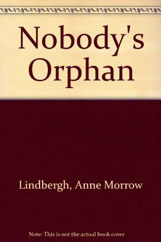 Nobody's Orphan (0152574689) by Anne Lindbergh