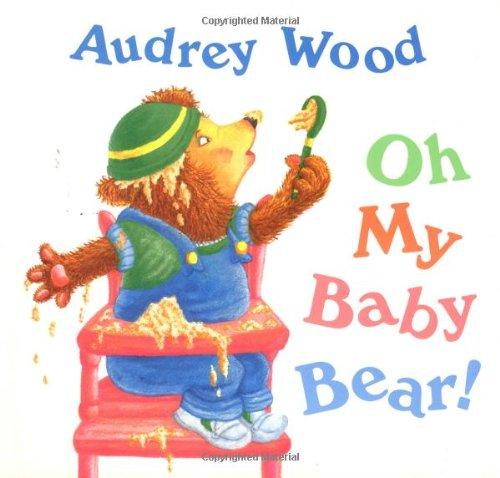 9780152576981: Oh My Baby Bear!