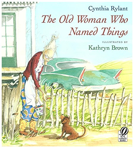The Old Woman Who Named Things: Rylant, Cynthia