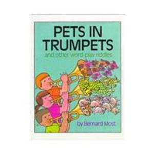 9780152612108: Pets in Trumpets: And Other Word-Play Riddles