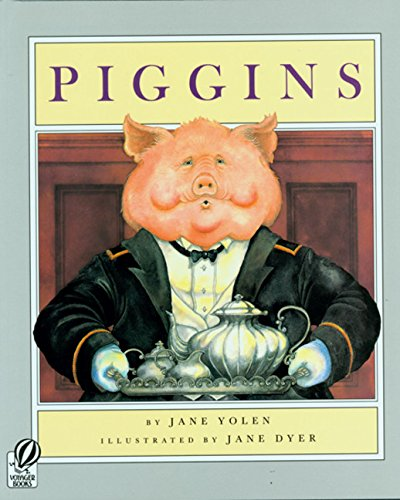 Piggins. - Yolen, Jane; Dyer, Jane (illustrations).