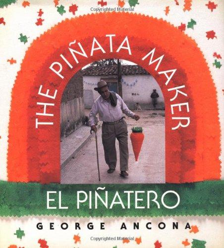 The Piñata Maker / El Piñatero (Bilingual Edition): George Ancona