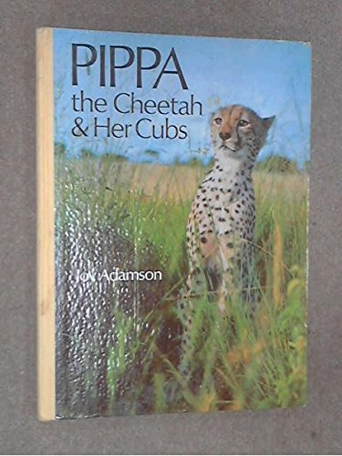 Pippa: The Cheetah and Her Cubs: Joy Adamson