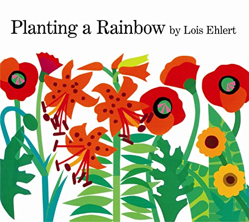 Planting a Rainbow: Ehlert, Lois