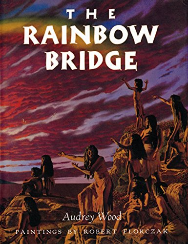 9780152654757: The Rainbow Bridge: Inspired by a Chumash Tale