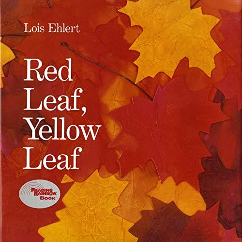 Red Leaf, Yellow Leaf: Ehlert, Lois
