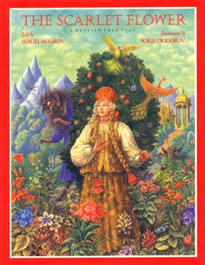 9780152704872: The Scarlet Flower: A Russian Folk Tale