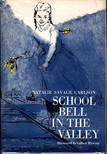 School Bell in the Valley (0152706453) by Natalie Savage Carlson
