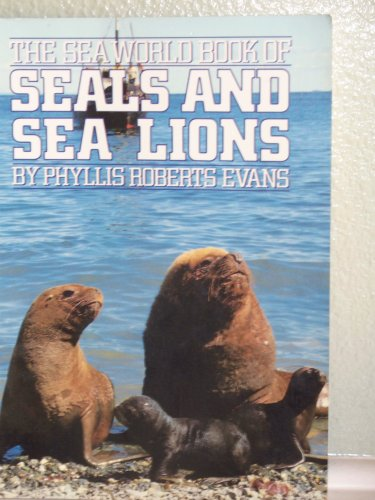 The Sea World Book of Seals and: Phyllis Roberts Evans