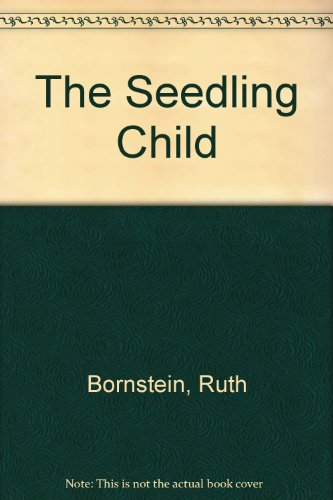 The Seedling Child (0152724591) by Bornstein, Ruth