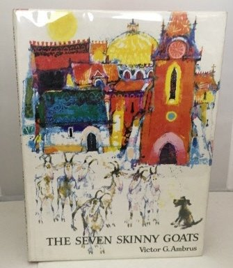 The Seven Skinny Goats (0152729267) by Ambrus, Victor G.