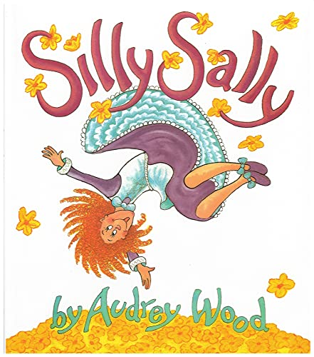 Silly Sally (9780152744281) by Wood, Audrey